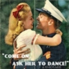 come on, ask her to dance!