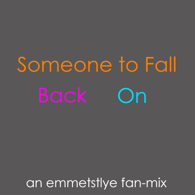Someone To Fall Back On