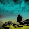 Relax, you got this.