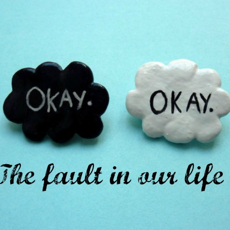 the fault in our life