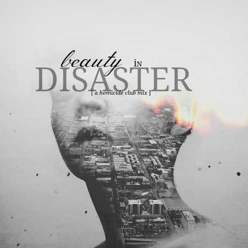 beauty in disaster