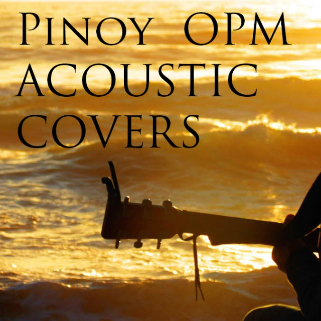 Pinoy Acoustic and Live Covers OPM