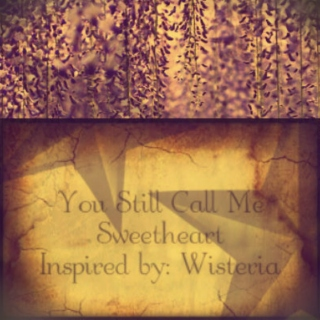 You still call me Sweetheart