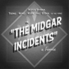 THE MIDGAR INCIDENTS