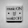 Music:ON. // World:OFF.