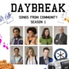Daybreak - Songs From Community Season 1