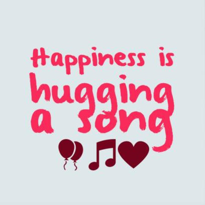 Happiness is hugging a song