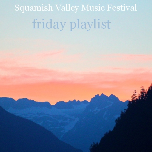 Squamish Friday Playlist