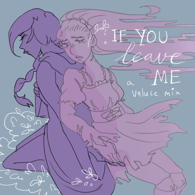 if you leave me   a valuce fanmix