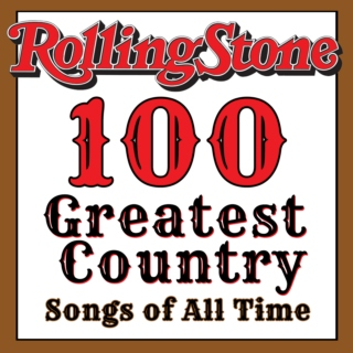 Rolling Stone 100 Greatest Country Songs Of All Time