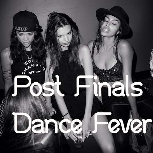Post Finals Dance Fever