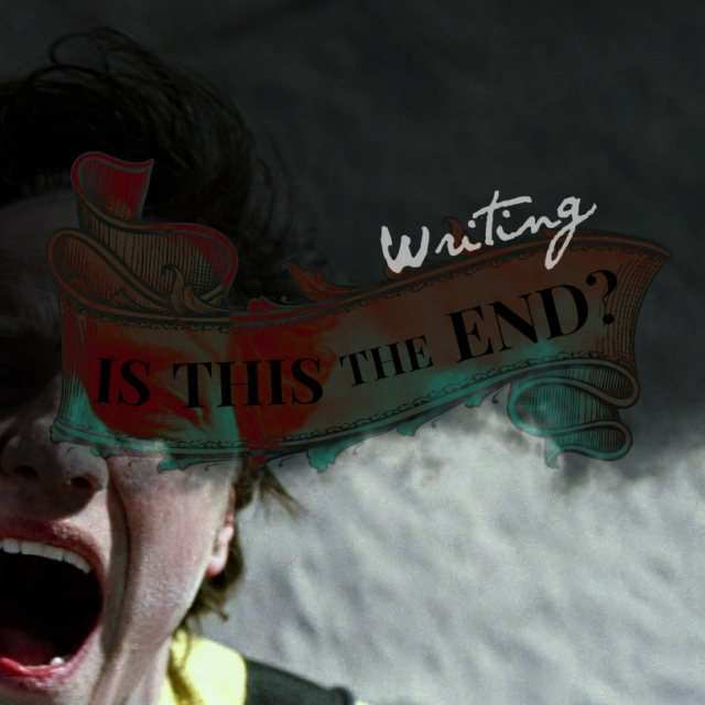 Writing: Is This The End?