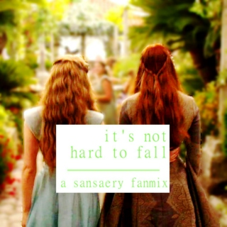 It's Not Hard to Fall | A Sansaery Fanmix