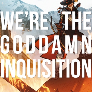 we're the goddamn inquisition