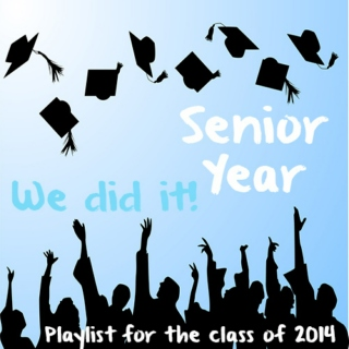 Senior Year: A Playlist for the Class of 2014