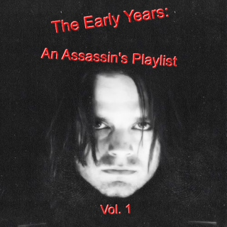 The Early Years: An Assassin's Playlist Vol. 1