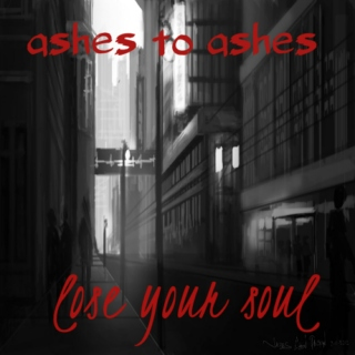 Ashes To Ashes (Lose Your Soul)