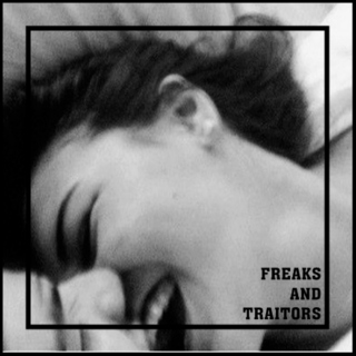 Freaks and Traitors [July 2014]
