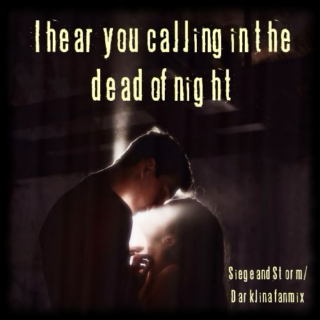 I hear you calling in the dead of night - Darklina fanmix