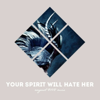 Your Spirit Will Hate Her - August 2012 Mix