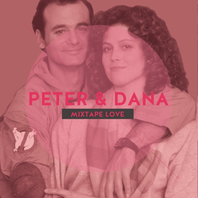 A Ghostbusters Mixtape Love: Songs for Peter & Dana