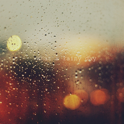 what a rainy day