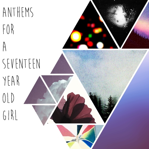 anthems for a seventeen year old girl