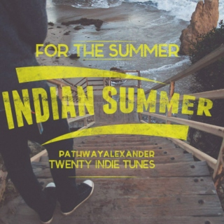 INDIAN SUMMER, TWENTY INDIE TUNES FOR THE SUMMER