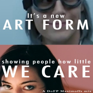 It's a New Art Form - Showing People How Little We Care