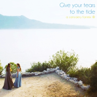 Give your tears to the tide