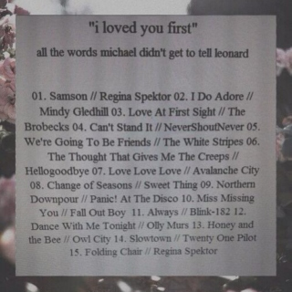 """i loved you first"""