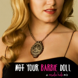 not your barbie doll