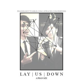 Lay Us Down (A Phan Mix)
