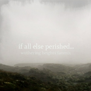 if all else perished...