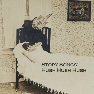 Story Songs: Hush, Hush, Hush