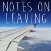 Notes on Leaving