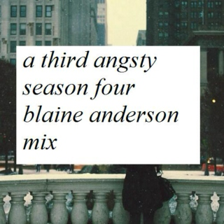 A Third Angsty Season Four Blaine Anderson Mix