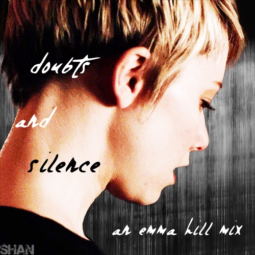 doubts and silence (an emma hill mix)