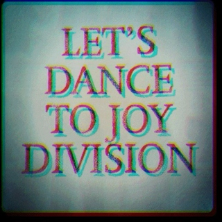 lets dance to joy division