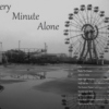Every Minute Alone