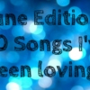 June Edition: 10 Songs