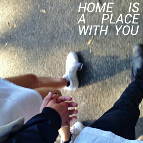 home is a place with you