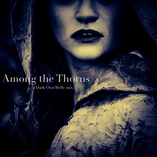 Among the Thorns - a Dark One!Belle mix