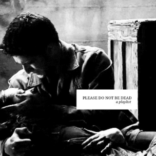 please do not be dead