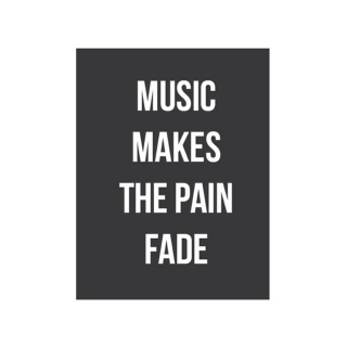 Music Makes The Pain Fade