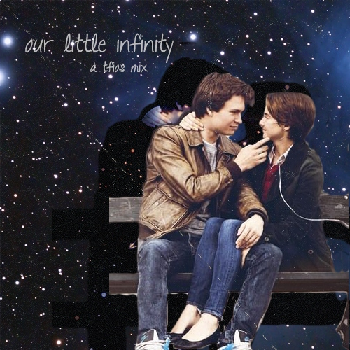 our little infinity: a tfios mix
