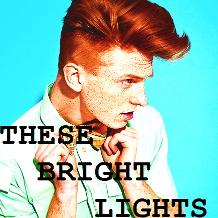 these bright lights