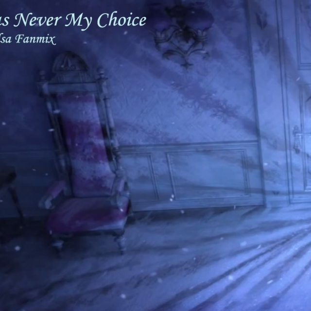 Loneliness was Never My Choice - An Elsa Fanmix