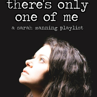 there's only one of me | sarah manning mix