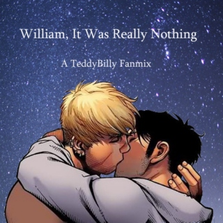 William, It Was Really Nothing